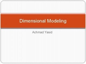 Dimensional Modeling Achmad Yasid Review Review Review Review