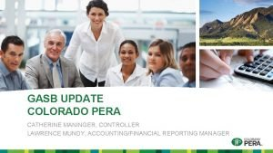 GASB UPDATE COLORADO PERA CATHERINE MANINGER CONTROLLER LAWRENCE