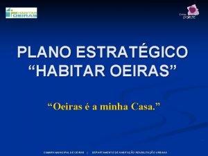 PLANO ESTRATGICO HABITAR OEIRAS Oeiras a minha Casa
