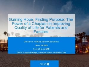 Gaining Hope Finding Purpose The Power of a