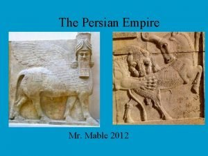 The Persian Empire Mr Mable 2012 Aim How