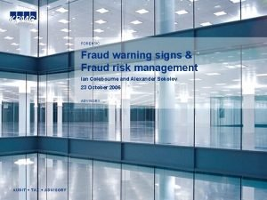 FORENSIC Fraud warning signs Fraud risk management Ian