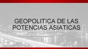 GEOPOLITICA DE LAS POTENCIAS ASIATICAS COREA DEL SUR