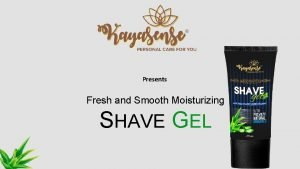 Presents Fresh and Smooth Moisturizing SHAVE GEL Kayasense