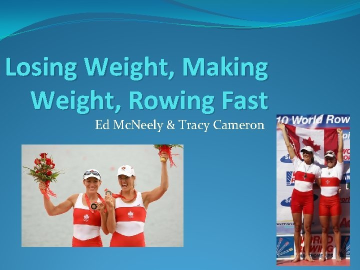 Losing Weight Making Weight Rowing Fast Ed Mc