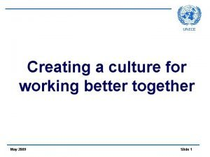 Creating a culture for working better together May