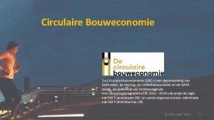 Circulaire Bouweconomie De Circulaire Bouweconomie CBE is een