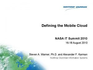 Defining the Mobile Cloud NASA IT Summit 2010