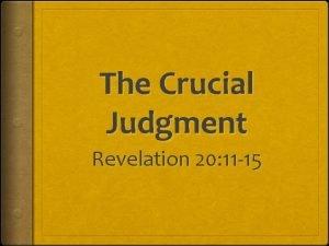 The Crucial Judgment Revelation 20 11 15 Revelation