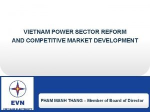 VIETNAM REFORM Vietnam POWER Power SECTOR Sector Reform