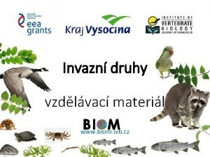 Invazn druhy vzdlvac materil www biom ivb cz