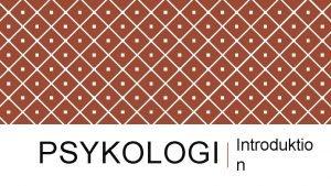 PSYKOLOGI Introduktio n VAD R PSYKOLOGI v Psykologi
