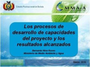 Estado Plurinacional de Bolivia 1 Los procesos de