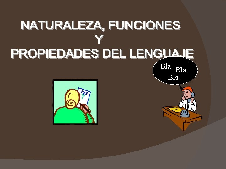 Bla Bla Qu es el Lenguaje Es la