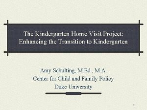 The Kindergarten Home Visit Project Enhancing the Transition