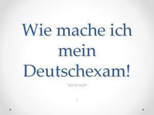 Wie mache ich mein Deutschexam Tips fr euch