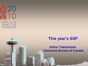 This years SGF Arthur Tabachneck Insurance Bureau of