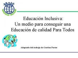 Educacin Inclusiva Un medio para conseguir una Educacin