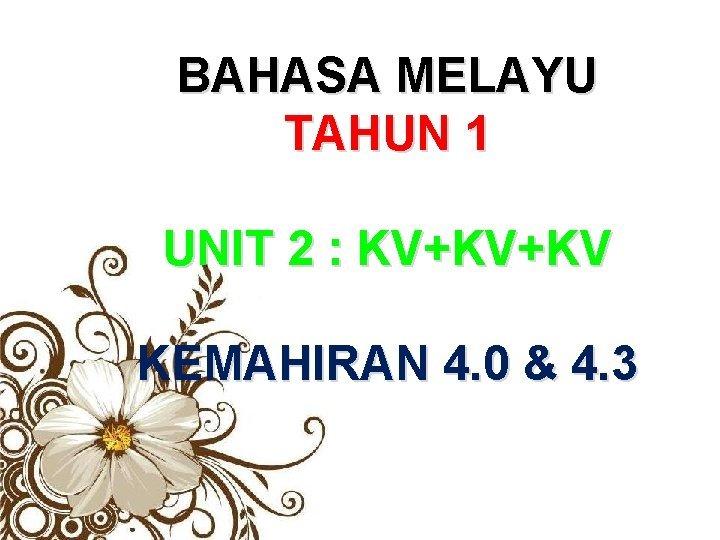 BAHASA MELAYU TAHUN 1 UNIT 2 KVKVKV KEMAHIRAN