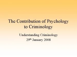 The Contribution of Psychology to Criminology Understanding Criminology