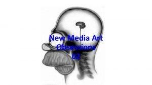 New Media Art Obsessions 02 New Media Art