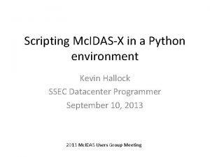 Scripting Mc IDASX in a Python environment Kevin