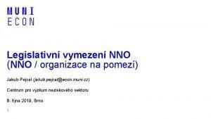 Legislativn vymezen NNO NNO organizace na pomez Jakub