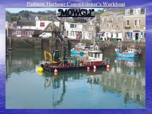 Padstow Harbour Commissioners Workboat MOWGLI Padstow Harbour Commissioners