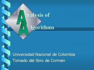 nalysis of lgorithms Universidad Nacional de Colombia Tomado