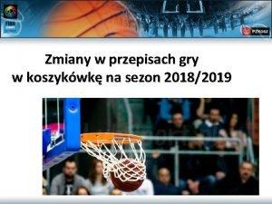 Zmiany w przepisach gry w koszykwk na sezon