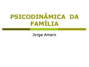PSICODIN MICA DA FAMLIA Jorge Amaro PSICODIN MICA