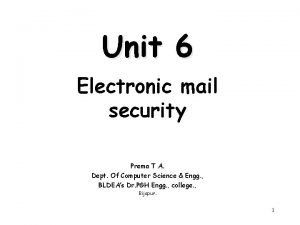 Unit 6 Electronic mail security Prema T A