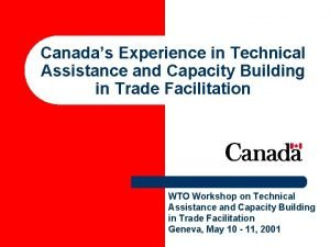 Canadas Experience in Technical Assistance and Capacity Building
