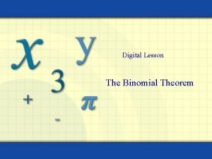 Digital Lesson The Binomial Theorem The binomial theorem