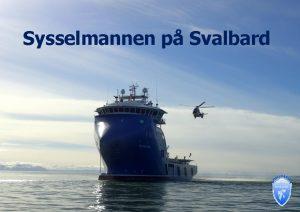 Sysselmannen p Svalbard Polarsyssel Lengde 88 5 Strste