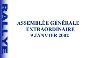 ASSEMBLE GNRALE EXTRAORDINAIRE 9 JANVIER 2002 ORDRE DU
