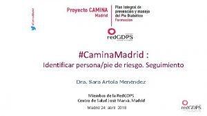 Camina Madrid Identificar personapie de riesgo Seguimiento Dra