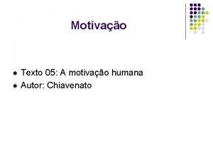 Motivao l l Texto 05 A motivao humana