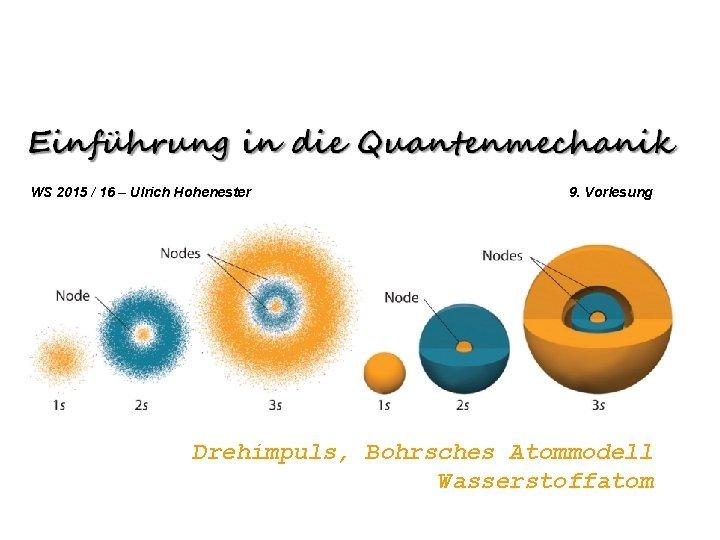 WS 2015 16 Ulrich Hohenester 9 Vorlesung Drehimpuls