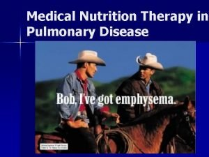 Medical Nutrition Therapy in Pulmonary Disease Malnutrition and