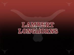 HIGH SCHOOL ORIENTATION Lambert High School LHS Counseling