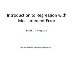 Introduction to Regression with Measurement Error STA 431