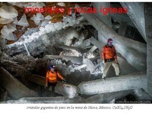 minerales y rocas gneas cristales gigantes de yeso