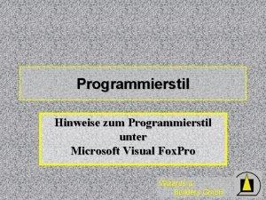 Programmierstil Hinweise zum Programmierstil unter Microsoft Visual Fox