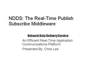 NDDS The RealTime Publish Subscribe Middleware Network Data