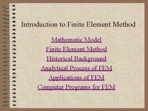 Introduction to Finite Element Method Mathematic Model Finite