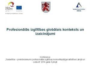 Profesionls izgltbas globlais konteksts un izaicinjumi Konference Sadarbba