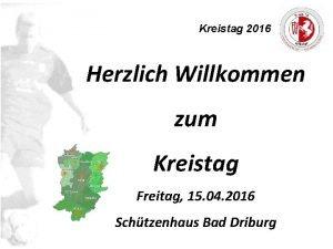 Kreistag 2016 Herzlich Willkommen zum Kreistag Freitag 15