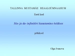 TALLINNA MUSTAME REAALGMNAASIUM Eesti keel Ma ja da