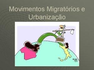 Movimentos Migratrios e Urbanizao Conceitos e Classificaes Afeta